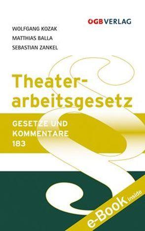 Theaterarbeitsgesetz von Balla,  Matthias, Kozak,  Wolfgang, Zankel,  Sebastian