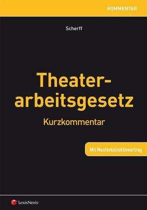 Theaterarbeitsgesetz von Scherff,  Dietrich