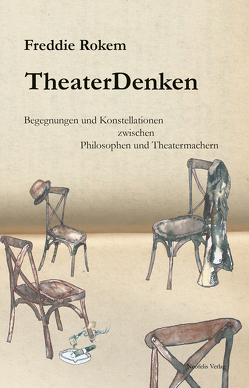 TheaterDenken von Rokem,  Freddie, Zimmermann,  Mayte