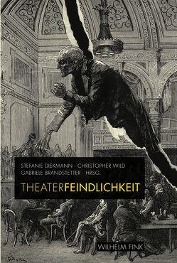 Theaterfeindlichkeit von Brandstetter,  Gabriele, Diekmann,  Stefanie, Wild,  Christopher