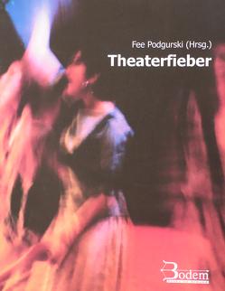 Theaterfieber von Dierkes,  Hans, Fels,  Birgit, Glücks,  Bettina, Podgurski,  Fee, Schlappa,  Nicole