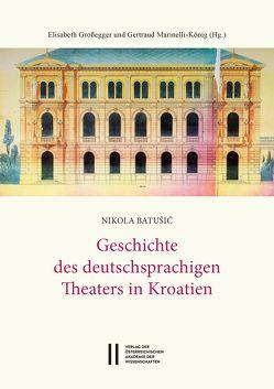 Theatergeschichte Österreichs / Geschichte des deutschsprachigen Theaters in Kroatien von Großegger,  Elisabeth, Marinelli-König,  Gertraud