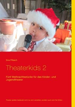 Theaterkids 2 von Pillasch,  Sina