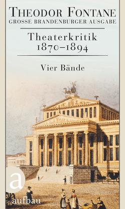 Theaterkritik 1870-1894 von Fontane,  Theodor