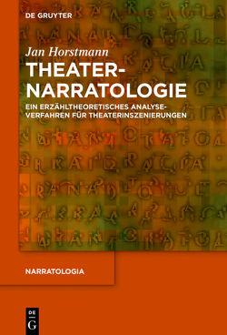 Theaternarratologie von Horstmann,  Jan