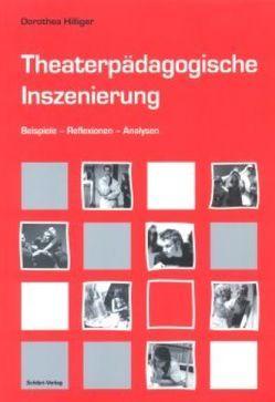 Theaterpädagogische Inszenierung von Hilliger,  Dorothea