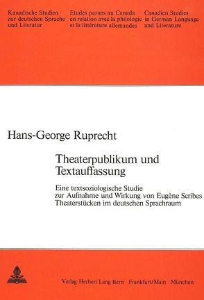 Theaterpublikum und Textauffassung von Ruprecht, Hans-Georg