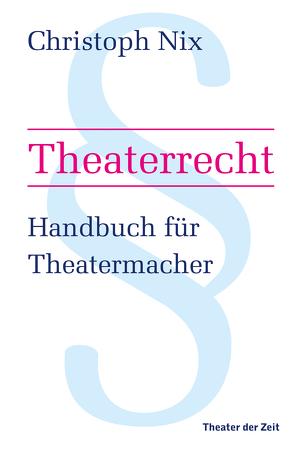 Theaterrecht von Nix,  Christoph
