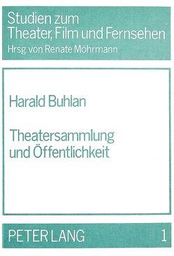 Theatersammlung und Öffentlichkeit von Buhlan,  Harald