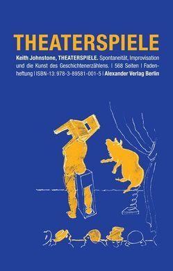 Theaterspiele von Johnstone,  Keith, Schreyer,  Petra