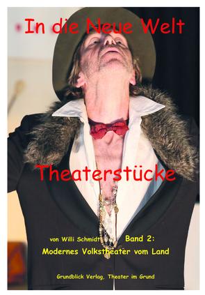 Theaterstücke: In die neue Welt von Schmidt,  Willi