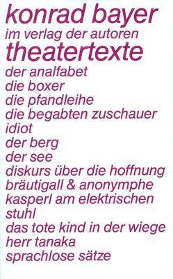 Theatertexte von Bayer,  Konrad