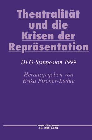 Theatralität und die Krisen der Repräsentation von Fischer-Lichte,  Erika