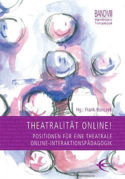 Theatralität Online! von Bonczek,  Frank, Glesner,  Julia, Horbelt,  Andreas, Leeker,  Martina, Popp,  Steffen Lars, Wassermann,  Alfred, Wiese,  Hans-Joachim