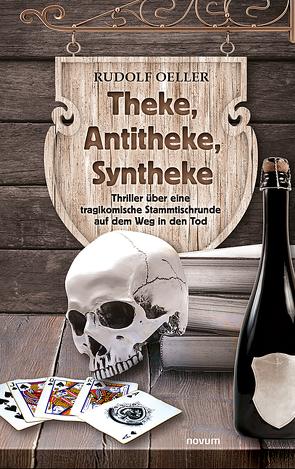 Theke, Antitheke, Syntheke von Oeller,  Rudolf