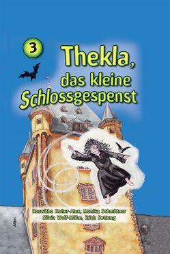Thekla, das kleine Schossgespenst 3 von Kolter-Alex,  Roswitha, Schmittner,  Monika, Sottung,  Erich, Wolf-Möhn,  Silvia