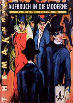Aufbruch in die Moderne. Malerei, Literatur, Musik 1905-1920 von Hamm,  Ulrich, Pick,  Gerhard
