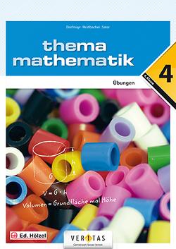 Thema Mathematik 4. Übungen von Dopatka,  Mechthild, Mistlbacher,  August, Sator ,  Katharina