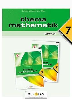 Thema Mathematik 7 NEU. Lösungen von Dorfmayr,  Anita, Mistlbacher,  August, Sator ,  Katharina, Zillner,  Michaela