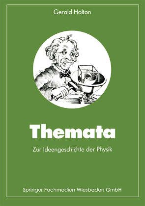 Themata zur Ideengeschichte der Physik von Holton,  Gerald