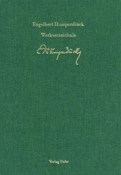 Thematisch-systematisches Verzeichnis der musikalischen Werke Engelbert Humperdincks von Irmen,  Hans-Josef