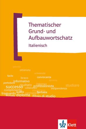 Thematischer Grund- und Aufbauwortschatz Italienisch von Feinler-Torriani,  Luciana, Klemm,  Gunter H