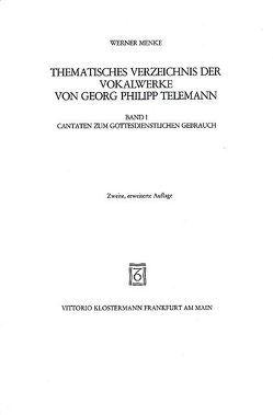 Thematisches Verzeichnis der Vokalwerke von Georg Philipp Telemann / Thematisches Verzeichnis der Vokalwerke von Georg Philipp Telemann von Menke,  Werner