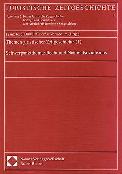 Themen juristischer Zeitgeschichte (1) von Düwell,  Franz J, Vormbaum,  Thomas