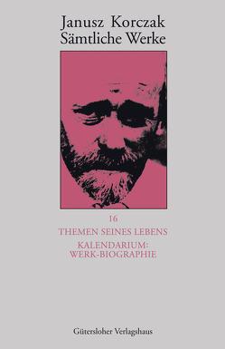 Themen seines Lebens. Kalendarium: Werk-Biographie – von Beiner,  Friedhelm, Korczak,  Janusz