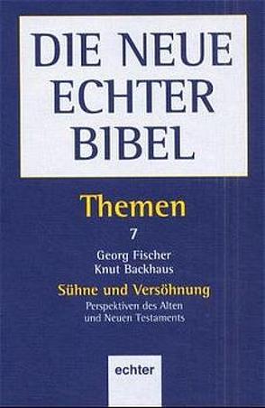 Themen / Sühne und Versöhnung von Backhaus,  Knut, Dohmen,  Christoph, Fischer,  Georg, Söding,  Thomas