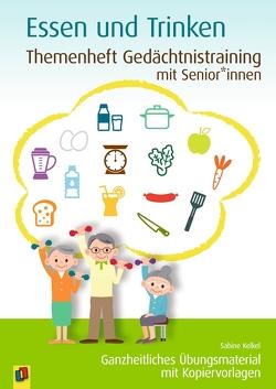 Themenheft Gedächtnistraining mit Senioren: Essen & Trinken von Kelkel,  Sabine