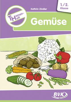 Themenheft Gemüse von Zindler,  Kathrin