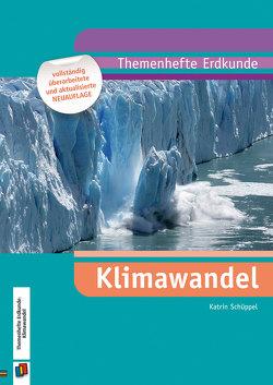 Themenhefte Erdkunde Klimawandel (Neubearbeitung) von Schüppel,  Katrin
