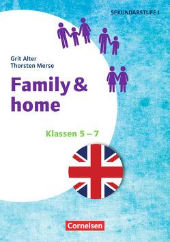 Themenhefte Fremdsprachen SEK I – Englisch / Klasse 5-7 – Family & Home von Alter,  Grit, Merse,  Thorsten