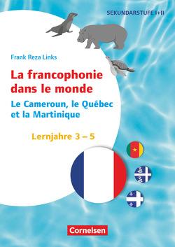 Themenhefte Fremdsprachen SEK I – Französisch / Lernjahr 1-4 – Französischsprachige Länder auf der Welt von Effenberger,  Yasemin, Simon,  Sarah