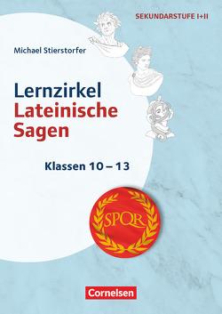 Themenhefte Fremdsprachen SEK – Latein – Klasse 10-13 von Stierstorfer,  Michael