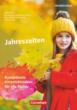 Themenhefte Grundschule / Jahreszeiten von Bicker,  Silke, Nolting,  Albrecht, Schäufler,  Karin, Scholz,  Karin, Unger,  Stefanie