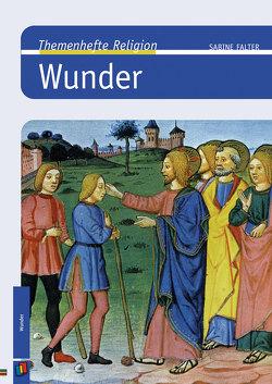Themenhefte Religion Wunder von Falter,  Sabine