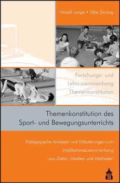 Themenkonstitution des Sport- und Bewegungsunterrichts von Lange,  Harald, Sinning,  Silke