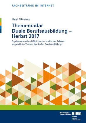Themenradar Duale Berufsausbildung – Herbst 2017 von Ebbinghaus,  Margit