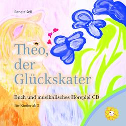 Theo, der Glückskater mit CD als Hörbuch von Sell,  Renate