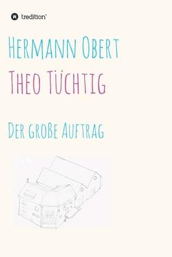 Theo Tüchtig von Obert,  Hermann