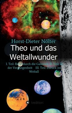 Theo und das Weltallwunder von Nölter,  Horst-Dieter