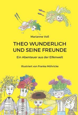 Theo Wunderlich und seine Freunde von Voß,  Marianne