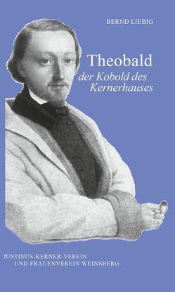 Theobald der Kobold des Kernerhauses von Liebig,  Dr. Bernd