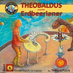 Theobaldus rettet die Welt – Kinderbuch von Gitzen,  Theo