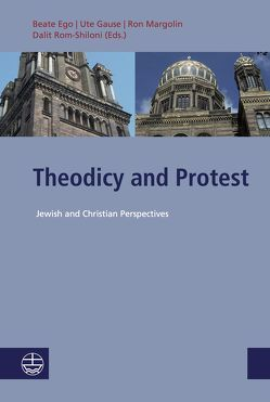 Theodicy and Protest von Ego,  Beate, Gause,  Ute, Margolin,  Ron, Rom-Shiloni,  Dallit