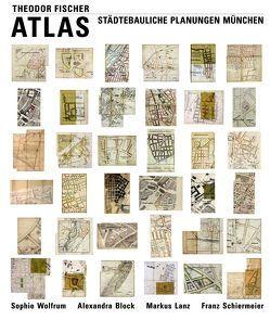 Theodor Fischer Atlas von Block,  Alexandra, Lanz,  Markus, Schiermeier,  Franz, Wolfrum,  Sophe