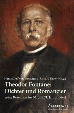 Theodor Fontane: Dichter und Romancier von Faber,  Richard, Lezzi,  Eva, Wolzogen,  Hanna Delf von