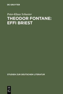 Theodor Fontane: Effi Briest von Schuster,  Peter-Klaus